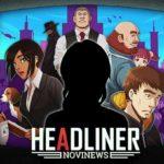 謎の流行り病の真相に迫れ!! 『ヘッドライナー:ノヴィニュース』のレビュー